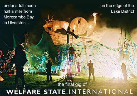 Under a Full moon, half a mile from Morecambe Bay, On the Edge of The Lake District, in Ulverston, the final Gig of Welfare State International